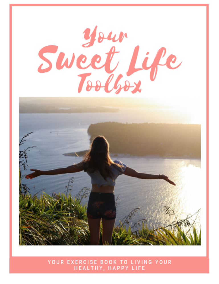 Your Sweet Life Toolbox by Lena Pfitzner - Your Exercise Book to Living Your Healthy, Happy Life
